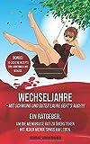 Wechseljahre - mit Schwung und guter Laune geht's auch!!!: Ein Ratgeber, um die Menopause gut zu überstehen mit jeder Menge Spaß am Leben.