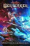 Berserker: Ein LitRPG-Urban Fantasy-Roman (Apokosmos 1)