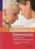 Alzheimer und Demenzen: Die Beziehung erhalten mit dem neuen Konzept der einfühlsamen Kommunikation