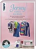 Jersey nähen - Das Buch: Alle Jersey-Techniken und Schnitte, die man wirklich braucht! Erstmals im Buch: Checkerhose, Kinderkleid und Wintermütze von Pauline...