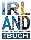 Das Irland Buch: Highlights einer faszinierenden Insel (Keine Reihe)
