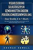 VISUALISIERUNG | SELBSTDISZIPLIN | GEWOHNHEITEN ÄNDERN | PERSÖNLICHKEITSENTWICKLUNG - Das Große 4 in 1 Buch: Wie Sie Ihr Mindset auf Erfolg programmieren und...