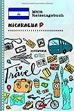 Nicaragua Mein Reisetagebuch: Kinder Reise Aktivitätsbuch zum Ausfüllen, Eintragen, Malen, Einkleben A5 - Ferien unterwegs Tagebuch zum Selberschreiben -...