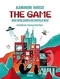 The Game: Eine Reise durch die Digitale Welt. Von der Erfindung des Computers bis zu Apps und Social Media. Spannendes Sachbuch für Digital Natives ... von 12...