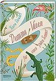 Dumme Ideen für einen guten Sommer: Ein Gute-Laune-Buch für starke Mädchen - und alle die es werden wollen!
