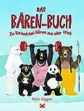 Das Bären-Buch: Zu Besuch bei Bären aus aller Welt