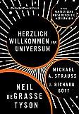 Herzlich willkommen im Universum: Eine fantastische Reise durch die Astrophysik