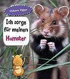 Ich sorge für meinen Hamster: Haustierratgeber