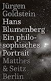 Hans Blumenberg: Ein philosophisches Portrait