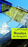 Himalaya fürs Handgepäck: Geschichten und Berichte - Ein Kulturkompass (Bücher fürs Handgepäck) (Unionsverlag Taschenbücher)