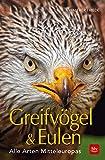 BLV Greifvögel & Eulen: Alle Arten Mitteleuropas