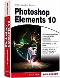 Das große Buch: Photoshop Elements 10