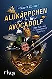Alukäppchen und der böse Avocadolf: Das Buch der Verschwörungstheorien