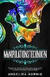 Manipulationstechniken: Menschen lesen - Positive & dunkle Psychologie erkennen im Alltag & Beruf - Geheime Manipulation, bekannte Betrugsmaschen & ... Buch...