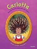 Carlotta: Meine Haare kämme ich nicht!