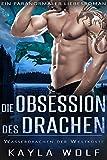 Die Obsession des Drachen: Ein paranormaler Liebesroman (Wasserdrachen der Westküste 5)