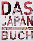 Das Japan Buch: Highlights eines faszinierenden Landes (KUNTH Das ... Buch. Highlights einer faszinierenden Stadt)
