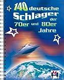 140 Deutsche Schlager der 70er und 80er Jahre: Songbook für Gitarre, Gesang, Keyboard