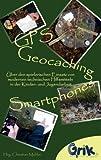 GPS, Geocaching und Smartphones: Über den spielerischen Einsatz von modernen technischen Hilfsmitteln in der Kinder- und Jugendarbeit