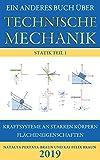 Ein anderes Buch über Technische Mechanik: Statik Teil 1: Kraftsysteme an starren Körpern und Flächeneigenschaften