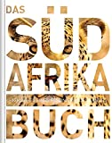 Das Südafrika Buch - Magnum-Ausgabe: Highlights eines faszinierenden Landes