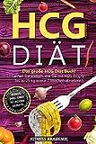 HCG Diät: Das große HCG Diät Buch! Lernen Sie endlich, wie Sie mit HCG Tropfen bis zu 25kg in nur 7 Wochen abnehmen. BONUS: inkl. über 70 leckere Rezepte
