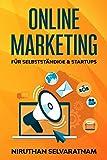 Online Marketing für Selbstständige und Startups: Marketing Buch, Affiliate Marketing, Social Media Marketing, Influencer- und Performance Marketing, u. v. m