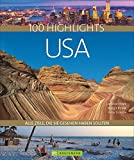 100 Highlights USA: Alle Ziele, die Sie gesehen haben sollten. Nationalparks wie Yellowstone oder Yosemite, pure Wildnis in Alaska oder Großstädte wie New...