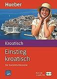Einstieg kroatisch: für Kurzentschlossene / Paket: Buch + 2 Audio-CDs