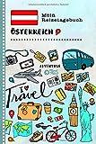 Mein Reisetagebuch Österreich: Kinder Reise Aktivitätsbuch zum Ausfüllen, Eintragen, Malen, Einkleben A5 - Ferien unterwegs Tagebuch zum Selberschreiben -...
