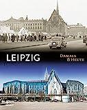 Leipzig Damals & heute