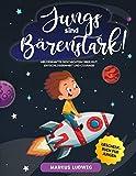JUNGS SIND BÄRENSTARK!: Heldenhafte Geschichten über Mut, Entschlossenheit und Courage - Geschenkbuch für Jungen