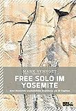Free Solo im Yosemite: Alex Honnolds unglaubliche Begehung am El Capitan