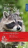 Der Kosmos Tier- und Pflanzenführer: 1000 Arten, 4000 Abbildungen