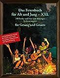 Das Fetenbuch für Alt und Jung - XXL: 100 Lieder und Hits zum Mitsingen, leicht arrangiert für Gesang und Gitarre - im großen Notenformat mit ... Liederbuch....