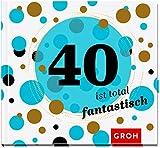 40 ist total fantastisch (Runde Geburtstage 2017)