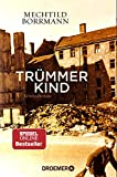 Trümmerkind: Roman (Droemer Taschenbuch, 30492)
