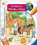 Ravensburger tiptoi Band 13 - Die Welt der Pferde und Ponys (tiptoi Wieso? Weshalb? Warum?, Band 13)