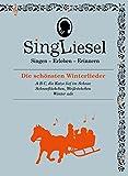 Singliesel - Die schönsten Winterlieder: Singen - Erleben - Erinnern. Ein Mitsing- und Erlebnis-Buch für Menschen mit Demenz - mit Soundchip (Singliesel...