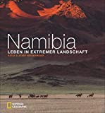 Bildband Afrika: Namibia. Leben in extremer Landschaft. Dieses National Geographic Buch zeigt in spektakulären Bildern (Über)Leben in extremen Situationen....