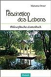 Faszination des Lebens: Philosophisches Gartenbuch