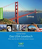 Das USA-Lesebuch: Alles, was Sie über Amerika wissen müssen (Länderporträt / Reiseführer, Bildband und Handbuch in einem)