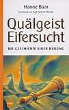 Quälgeist Eifersucht (Hanne Baar Bücher 2)