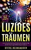 Luzides Träumen: Die 27 besten Klartraumtechniken, mit denen Du Deine Träume garantiert steuern kannst (inkl. die besten Hilfsmittel)