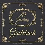 70. Geburtstag Gästebuch: 70 Jahre Edel nostalgisch Album Buch - Geschenkidee Zum Eintragen und zum Ausfüllen von Glückwünschen für das ... Motiv: Schwarz...