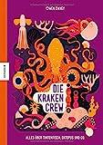 Die Krakencrew: Alles über Tintenfisch, Oktopus und Co.