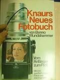 Knaurs Neues Fotobuch.: Vom Anfänger zum Profi.