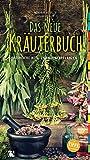 Das neue Kräuterbuch: Heimische Heil- und Küchenpflanzen