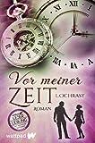 Vor meiner Zeit (Die besten deutschen Wattpad-Bücher): Roman