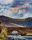 500 Meilen Schottland: Entlang wilder Küsten, einsamer Schlösser & leuchtender Himmelsbögen (Corso)